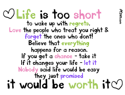 LIFE. It's WORTH IT!