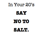 20s_NO TO SALT