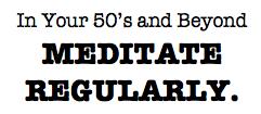50s+_Meditate