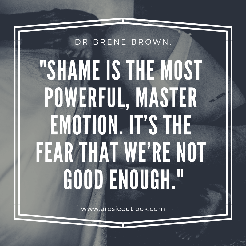 Shame-is-the-most-powerful-master-emotion.-It's-the-fear-that-we're-not-good-enough..png
